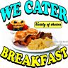 Breakfast We Cater DECAL (Choose Your Size) Food Truck Concession Vinyl Sticker
