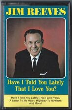 """JIM REEVES """"Have I Told You Lately That I Love You?"""" Cassette Tape UNPLAYED Tape"""