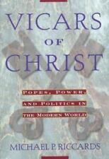 Vicars Of Christ: Popes, Power, & Politics in the Modern World-ExLibrary