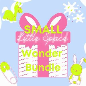 SMALL Wonder Bundle Ddlg / Abdl / Cgl / Agere / Little Space