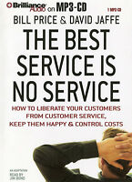 The Best Service Is No Service: Bill Price & David Jaffe - MP3 CD  – Audiobook