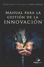 Manual para la Gestión de la Innovación by Keynor Ruiz, Rodrigo Corrales and...