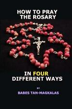 How to Pray the Rosary in Four Different Ways by Babes Tan-Magkalas (2016,...