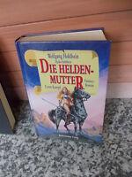 Die Heldenmutter, ein Fantasy-Roman von Wolfgang & Heike Hohlbein