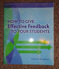 How to Give Effective Feedback to Your Students by Susan M. Brookhart (2008,...