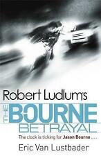 Robert Ludlum's The Bourne Betrayal by Eric van Lustbader (Paperback, 2010)