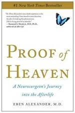 Proof of Heaven: A Neurosurgeon's Journey into the Afterlife - Paperback - GOOD