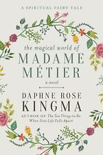 Madame Métier and Her Friends : A Spiritual Fairy Tale by Daphne Rose Kingma...