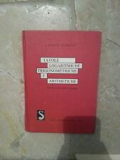 C.F.  Peretti - Tavole Logaritmiche Trigonometriche e Aritmetiche - Signorelli