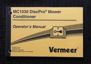 GENUINE VERMEER MC1030 DISCPRO MOWER CONDITIONER OPERATORS & MAINTENANCE MANUAL