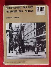 Aménagement des rues réservées aux piétons, dossier pilote, SETRA.