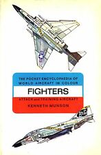 Fighters. The pocket encyclopaedia of world aircraft in colour- K.MUNSON- ST622