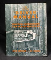 The Driver Manual 1930 Instructions for Woodworkers Manual Guide Ephemera