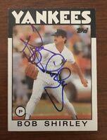 BOB SHIRLEY 1986 TOPPS AUTOGRAPHED SIGNED AUTO BASEBALL CARD YANKEES 213