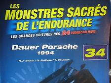 FASCICULE 34 MONSTRES SACRES DES 24 HEURES DU MANS  DAUER PORSCHE 1994