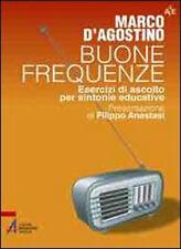 Buone frequenze. Esercizi di ascolto per sintonie educative - Marco D'Agostino