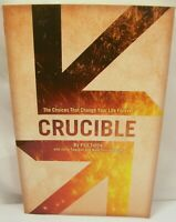 NEW CRUCIBLE THE CHOICES THAT CHANGE YOUR LIFE FOREVER BY PHIL TUTTLE CHRISTIAN