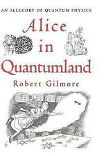 (Good)-Alice in Quantumland: An Allegory of Quantum Physics (Hardcover)-Gilmore,