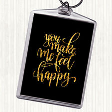 Black Gold You Make Me Feel Happy Quote Bag Tag Keychain Keyring
