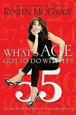 NEW - What's Age Got to Do with It?: Living Your Healthiest and Happiest Life