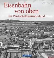Fachbuch Eisenbahn von oben im Wirtschaftswunderland, tolles Buch, OVP