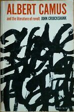 Albert Camus and the Literature of Revolt John Cruickshank