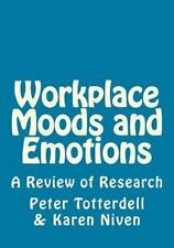 Workplace Moods and Emotions : A Review of Research by Peter Totterdell...