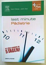 Last Minute Pädiatrie: Fit fürs Examen in 5 Tagen! Ania C. Muntau, Julia K. Aust