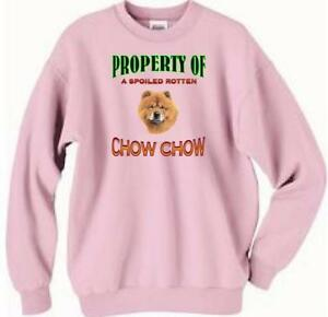Dog Sweatshirt - Property of a Spoiled Rotten Chow Chow -Also T Shirt Available