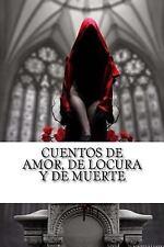 Cuentos de Amor, de Locura y de Muerte by Horacio Quiroga (2016, Paperback)