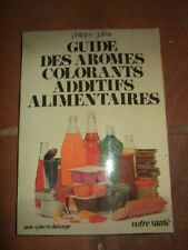 Guide des ar_mes, colorants, additifs alimentaires.