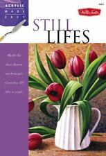 Still Lifes: Master the basic theories and techniques of painting still lifes in