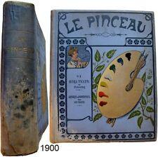 Le Pinceau journal artistique mensuel 1899 n°1 à 24 Ernest Bernard art décoratif