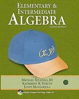Elementary and Intermediate Algebra by Katherine R. Struve, Michael Sullivan...