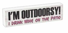 "I'M OUTDOORSY! I DRINK WINE ON THE PATIO Wood Tabletop Mini Plaque, 5.5"" x 1.5"""
