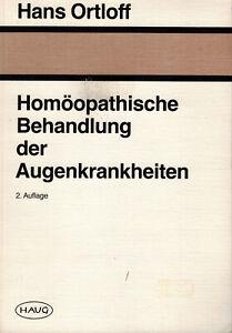 Hans Ortloff: Homöopathische Behandlung der Augenkrankheiten | gut