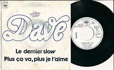 """DAVE 45 TOURS 7"""" FRANCE PROMO LE DERNIER SLOW"""