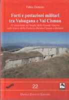forti e postazioni militari tra valsugana e val cismon guida ai musei all'aperto