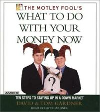 The Motley Fool's What to Do with Your Money Now: Thriving in the New Economic R