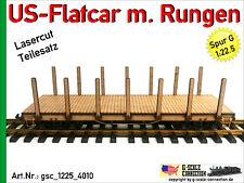 Spur G US-Flatcar mit Rungen aus Holz Lasercut Güterwagen 1:22,5 für LGB PIKO G