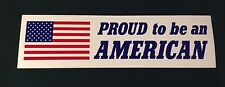 """Proud To Be An American Bumper Sticker. 11.75""""x3.25"""""""