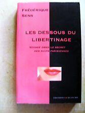 Les dessous du libertinage Voyage dans le secert  Des nuits Parisiennes /Z127