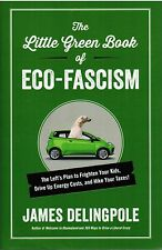 The Little Green Book of Eco-Fascism by James Delingpole 2013 Hardcover Book