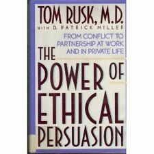 The Power of Ethical Persuasion: From Conflict to