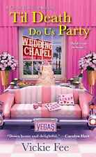 Vickie Fee - A Liv and Di in Dixie Mystery: Til Death Do Us Party #4 - NEW