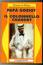 DE BALZAC HONORE PAPA GORIOT IL COLONNELLO CHABERT MELITA 1992 CAPOLAVORI