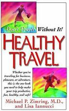 Healthy Travel : Don't Travel Without It! (2005, Hardcover)