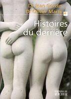 HISTOIRES DU DERRIÈRE - Dr JEAN GORDIN Dr OLIVIER MARTY