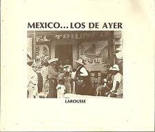 MEXICO.... LOS DE AYER -  CARLOS MONSIVAIS - LAROUSSE 1978