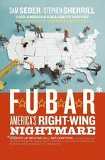 F.U.B.A.R.: America's Right-Wing Nightmare, Sam Seder, Stephen Sherrill, 0060846